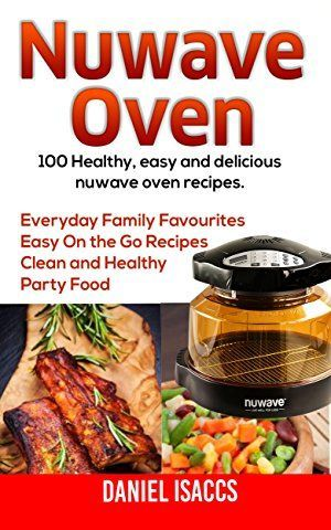 NuWave Oven Cookbook For Beginners NuWave Cookbook Healthy and ...