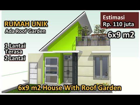 Wah Rumah 6x9 1 Lantai Ada Rooftop Roof Garden House Youtube Rumah Indah Denah Rumah Modern Arsitektur Rumah