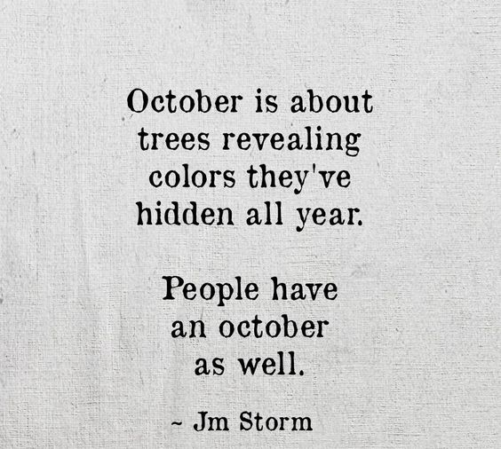 October, the month and colors. People have an October as well. Wow, new favorite quote.: