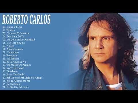 Roberto Carlos Lo Mejor De Lo Mejor Grandes Exitos Youtube Roberto Carlos Baladas Romanticas Mejores Canciones