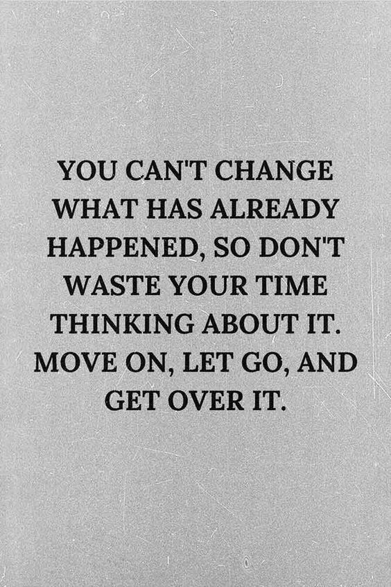 13 Get Over It Quotes Over It Quotes Get Over It Quotes Me Time Quotes