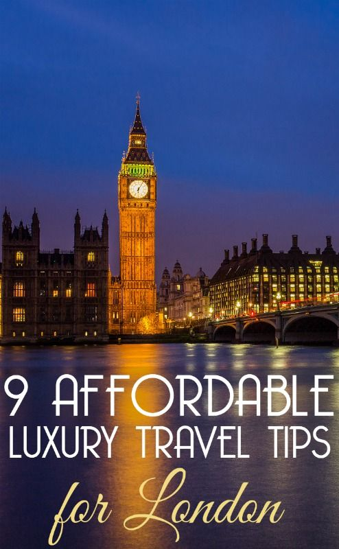 9 affordable luxury travel tips for London. London isn't known as a place where…