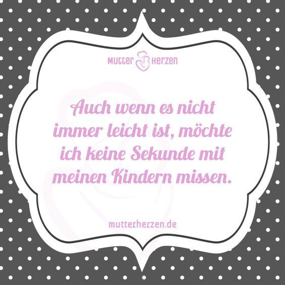 Jede Sekunde ist wertvoll.  Mehr schöne Sprüche auf: www.mutterherzen.de  #liebe #zeit #kindheit #mutterliebe #zuneigung #momente