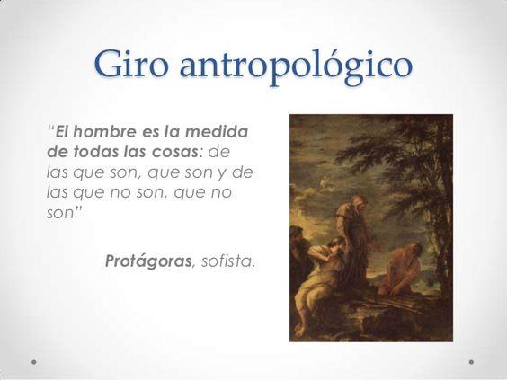"""El pensamiento cambia de dirección y se centra ahora en el hombre, de ahí el """"giro antropológico del saber""""."""