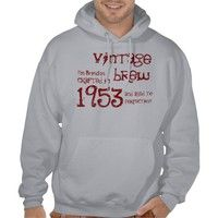 60th Birthday Gift 1953 Vintage Brew Name For Him Hooded Sweatshirts from Zazzle.com. #tees #tshirt #sweatshirt #hoodie #longsleeve #shortsleeve #60th #1953 #customize #birthday