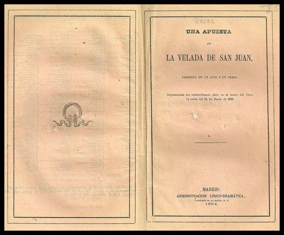 Una apuesta en la velada de San Juan : zarzuela en un acto y en verso / letra y música original de Doña Natividad Rojas. http://bvirtual.bibliotecas.csic.es/csic:csicalephbib000549575