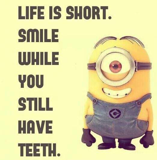 Image result for life is short smile while you still have teeth