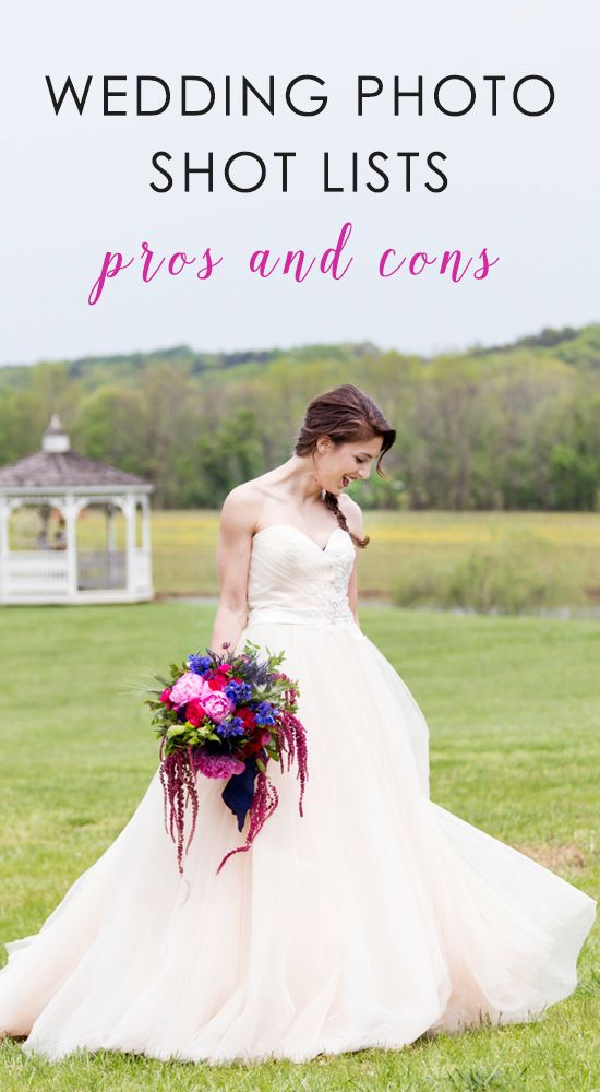 Wedding Photography Shot List Pros And Cons Learn The Pros And