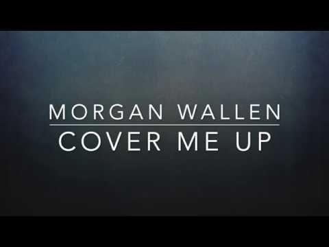 Morgan Wallen Cover Me Up Lyrics Youtube Country Music Lyrics Quotes Cover Me Up Lyrics Country Music Lyrics