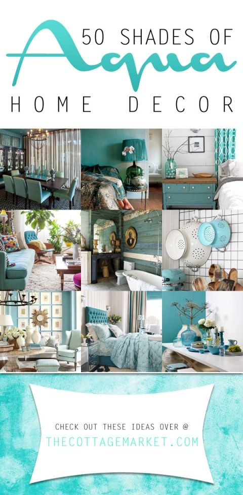 50 Shades The Best Of Aqua Home Decor The Cottage Market Home Home Decor Home Diy