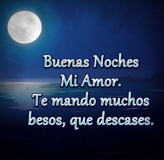 Buenas Noches Amor Frases Y Mensajes Bonitos Con Imágenes Buenas Noches Romanticas Buenas Noches Frases Buenas Noches Para El