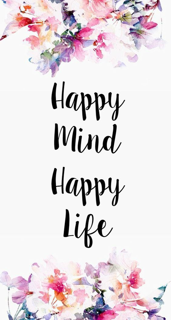 Quotes To Live By Happiness Love Inspirational Strength Life Is Love Wallpaper Quotes Happy Minds Happy Mind Happy Life