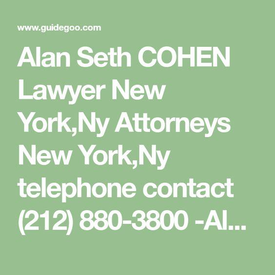 Alan Seth Cohen Lawyer New York Ny Attorneys New York Ny Telephone Contact 212 880 3800 Alan Seth Cohen Lawyer New York N Lawyer Litigation Lawyer Attorneys