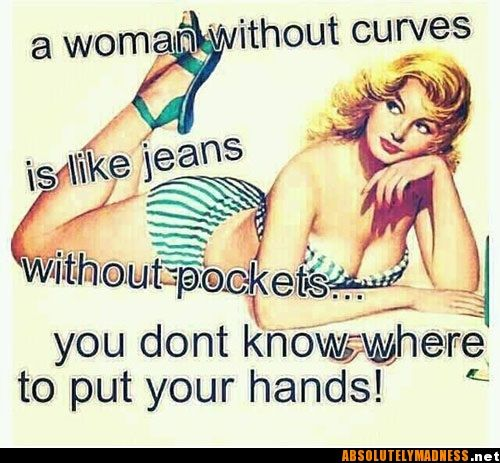 a woman without curves...