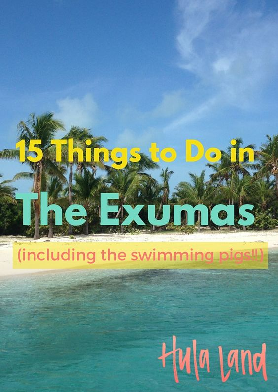 The very best things to do in the Exumas including the best beaches, beach bars, and the swimming pigs!