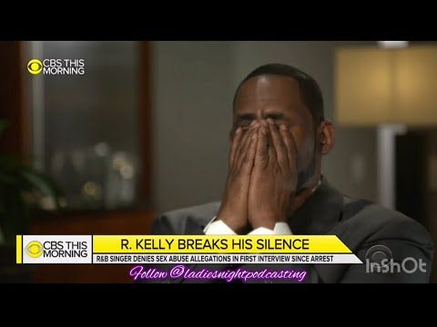 R Kelly Extended Clips From This Morning S Interview Gayle King