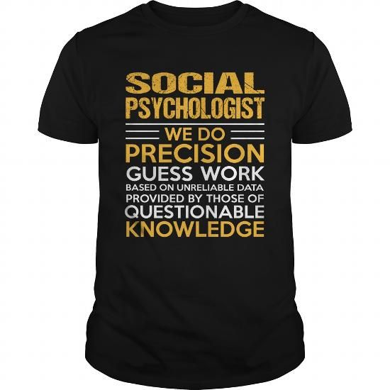 SOCIAL PSYCHOLOGIST T Shirts, Hoodies. Check price ==► https://www.sunfrog.com/LifeStyle/SOCIAL-PSYCHOLOGIST-122524254-Black-Guys.html?41382