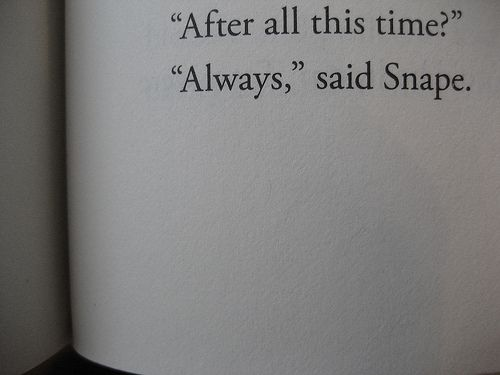 hp <3 saddest line.. i cried like a baby.