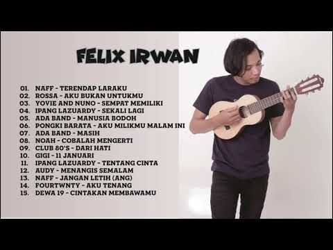 Felix Cover Indonesia Top Best Song Vocal 2019 Full Album Youtube Lagu Terbaik Felix Lagu