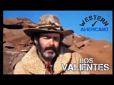 Los Valientes Peliculas Del Oeste En Espanol Peliculas De Vaqueros Cine Occidental Western Peliculas De Vaqueros Peliculas Del Oeste Peliculas Western