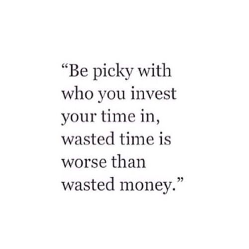 Wasted Time Is Worse Than Wasted Money Quote