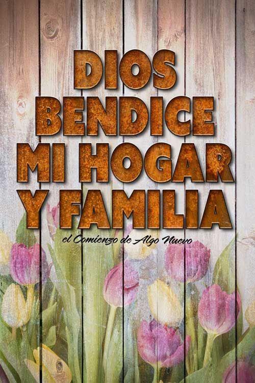 Dios Bendice Mi Hogar Y Familia Dios Te Bendiga Agradecimiento