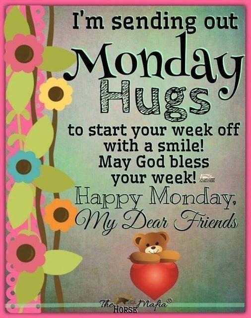 I'm sending out Monday Hugs monday monday quotes monday image quotes monday quotes and sayings monday image monday hugs