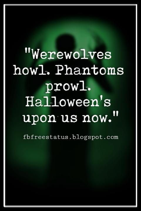 Halloween Quotes And Sayings With Pictures And Images Halloween Quotes Happy Halloween Quotes Halloween Quotes Funny