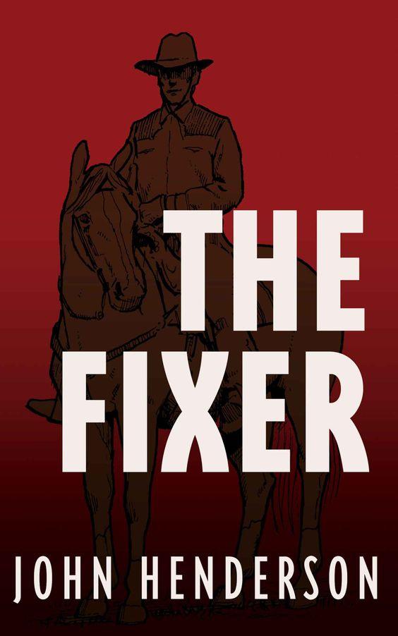 Amazon.com: The Fixer eBook: John Henderson: Books