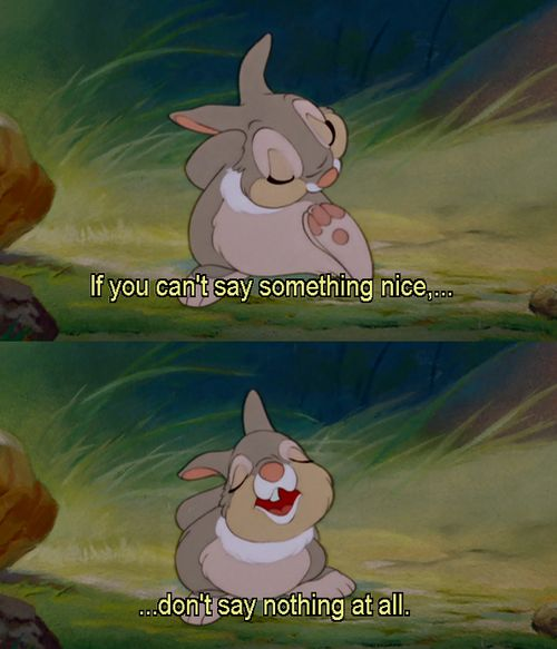 If you can't say something nice... don't say nothing at all.  #Quote #Life #Cartoon #Rabbit #Bunny