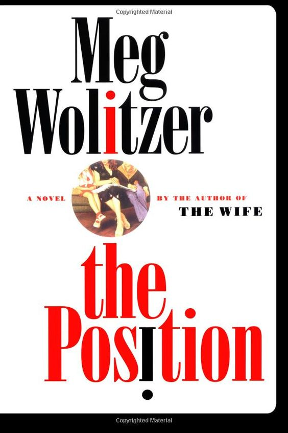 The Position: A Novel: Meg Wolitzer