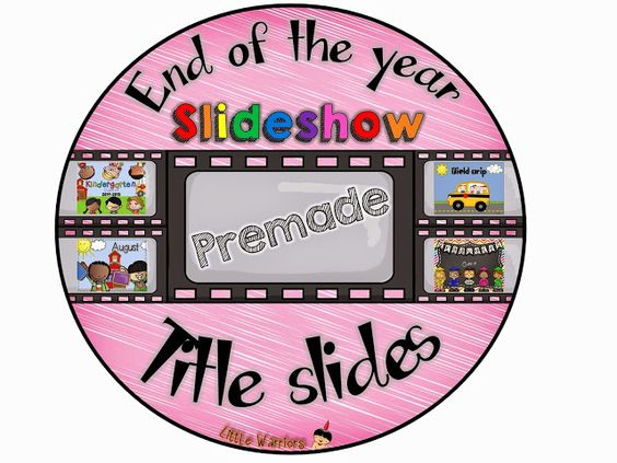 Little Warriors: End of the Year Slideshow Title Slides, Music, Tutorial and a FREEBIE