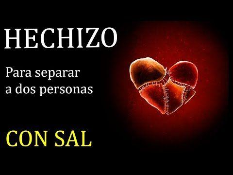 Hechizo Efectivo Para Separar Dos Personas Con Sal Youtube Hechizo Para Separar Oracion Para Romper Hechizos Hechizo Para Alejar