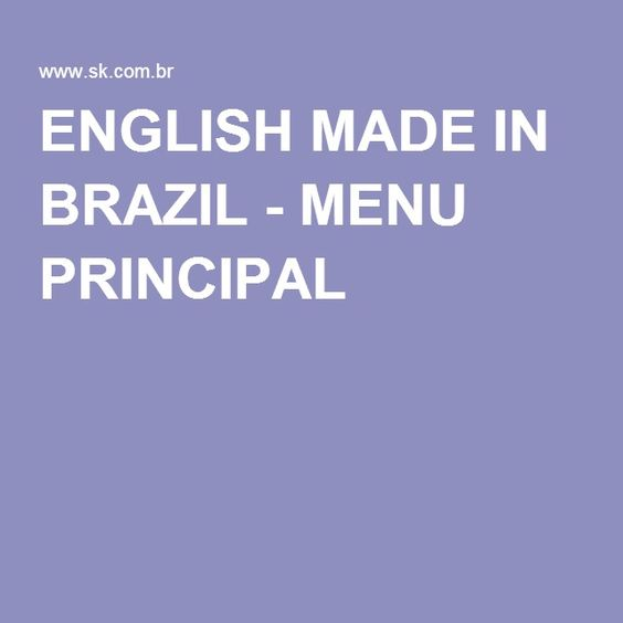 ENGLISH MADE IN BRAZIL - MENU PRINCIPAL