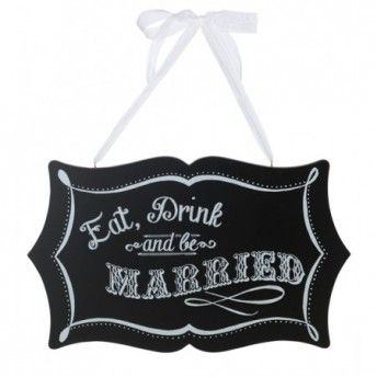 "Simpatica targa-lavagna ""Eat, Drink and be  married"""