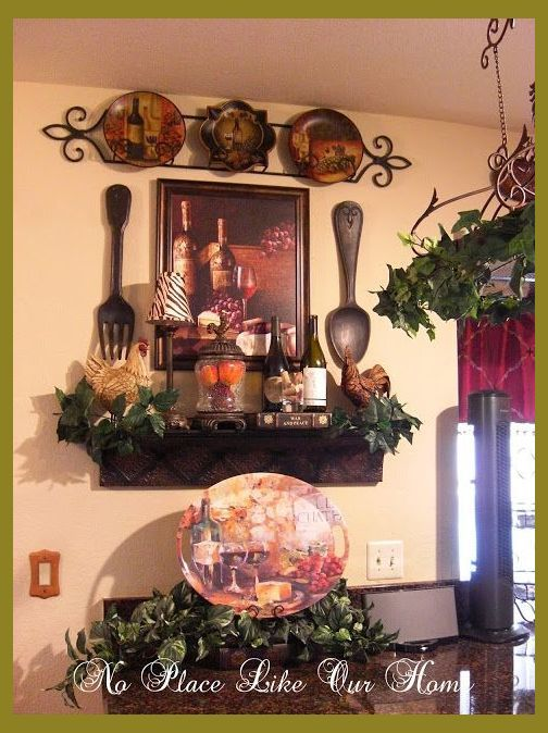 No Place Like Our Home New Kitchen Vignette S Decor Ideas Themes Kitc Wine Grape Tuscan Decorating