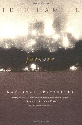 Forever: A Novel by Pete Hamill