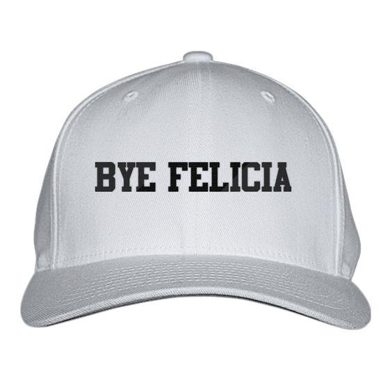 Bye Felicia Embroidered Baseball Cap