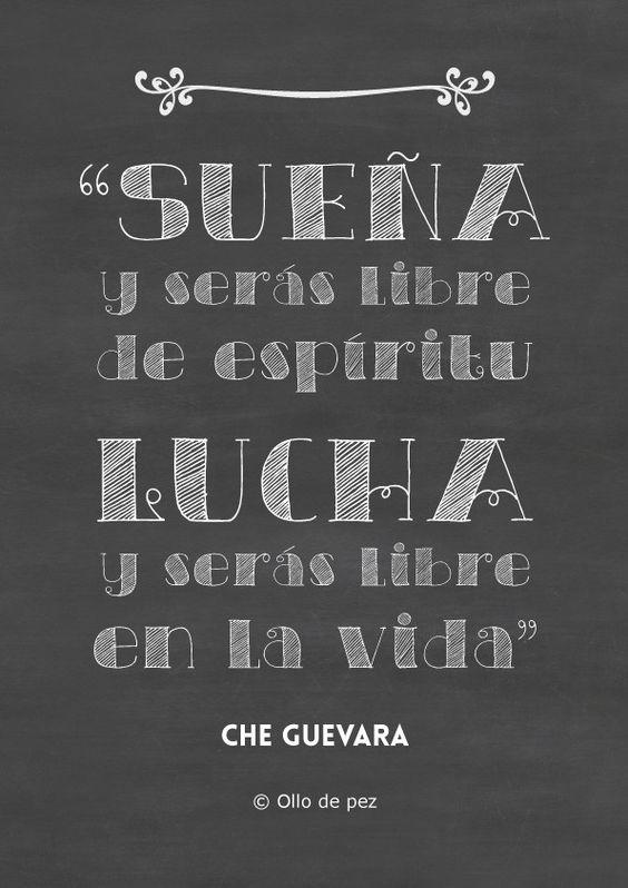 """""""Sueña y serás libre de espíritu; lucha y serás libre en la vida"""" (Che Guevara) #ollodepez #quote #cheguevara"""