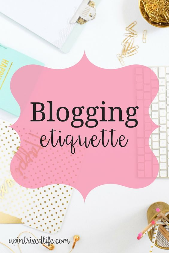 Blogging etiquette — A Pint-Sized life