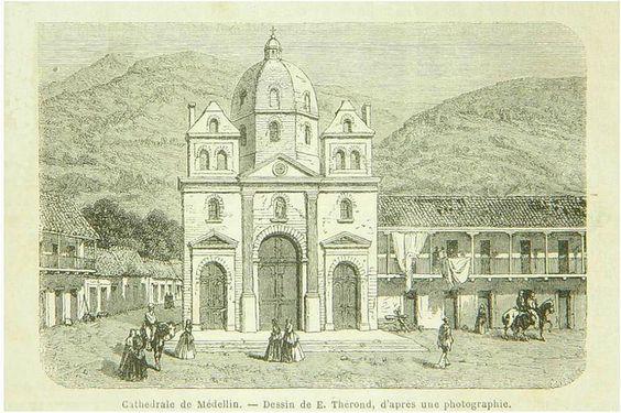 Catedral de Nuestra Señora de la Candelaria, en la Plaza Mayor de Medellín.  Grabado de la autoría de E. Thérond, aparecido en el libro Viaje a Nueva Granada de Charles Saffray, editado en 1869