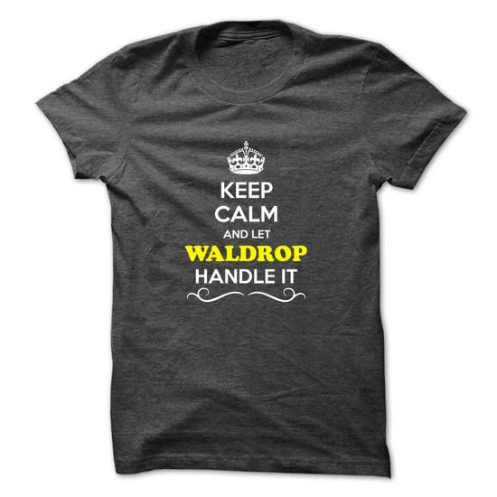 Keep Calm and Let WALDROP Handle it - #graphic tee #mens shirt. ORDER NOW  => https://www.sunfrog.com/Hunting/Keep-Calm-and-Let-WALDROP-Handle-it.html?id=60505