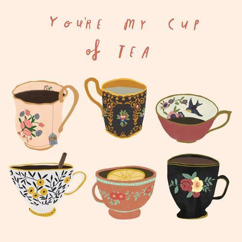 You Re My Cup Of Tea Design Art Illustrations Art Inspiration My Cup Of Tea Illustration