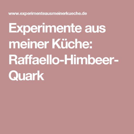 Experimente aus meiner Küche: Raffaello-Himbeer-Quark