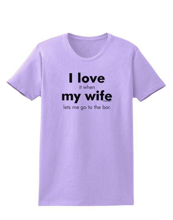 TooLoud I Love My Wife - Bar Womens T-Shirt