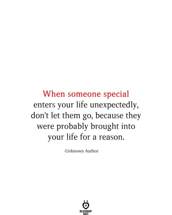 When Someone Special Enters Your Life Unexpectedly Don T Let Them