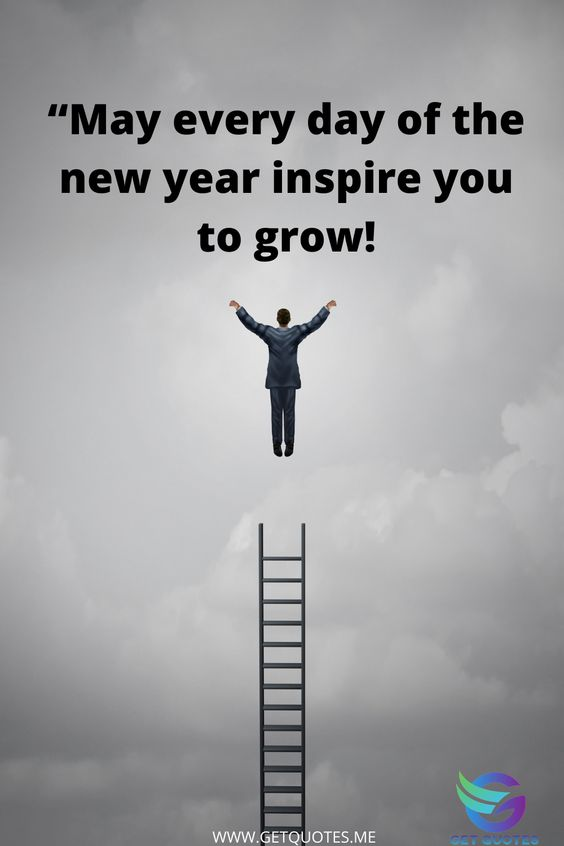May every day of the new year Inspire you to grow