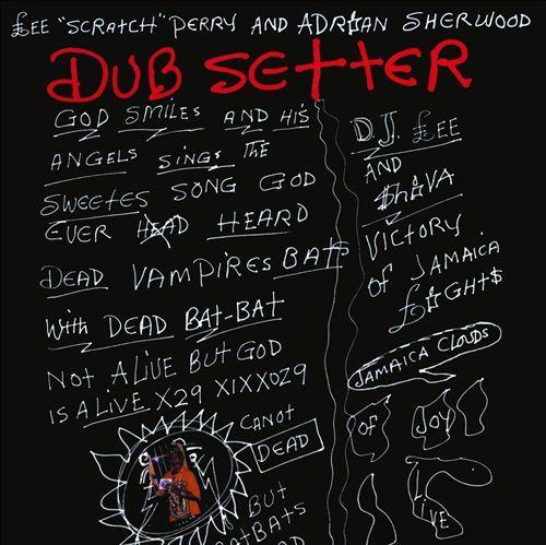"Lee ""Scratch"" Perry & Adrian Sherwood - Dub Setter"
