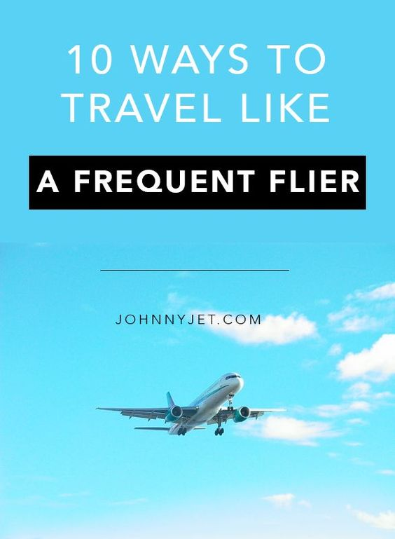 10 ways to travel like a frequent flier