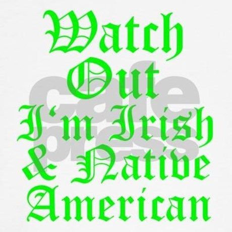 native american and irish | IRISH NATIVE AMERICAN T-Shirt by franklindesigns